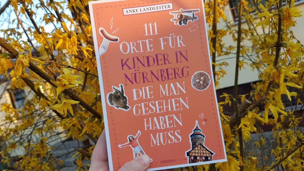 Buch 111 Orte für Kinder in Nürnberg die man gesehen haben muss Autorin Anke Landleiter